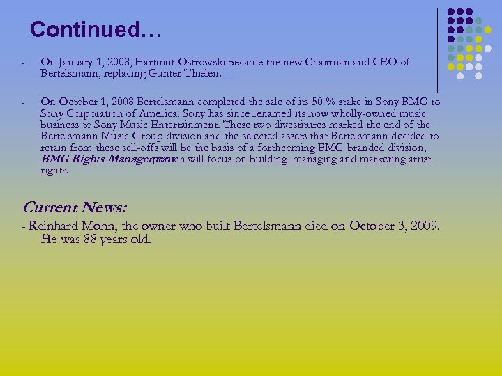 Continued… - On January 1, 2008, Hartmut Ostrowski became the new Chairman and CEO