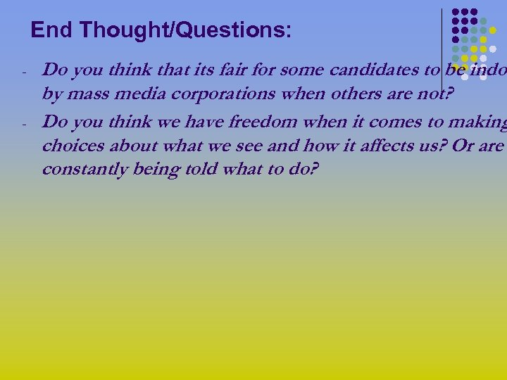 End Thought/Questions: - - Do you think that its fair for some candidates to