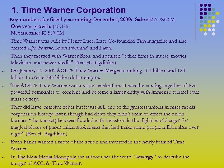 1. Time Warner Corporation - - - - Key numbers for fiscal year ending
