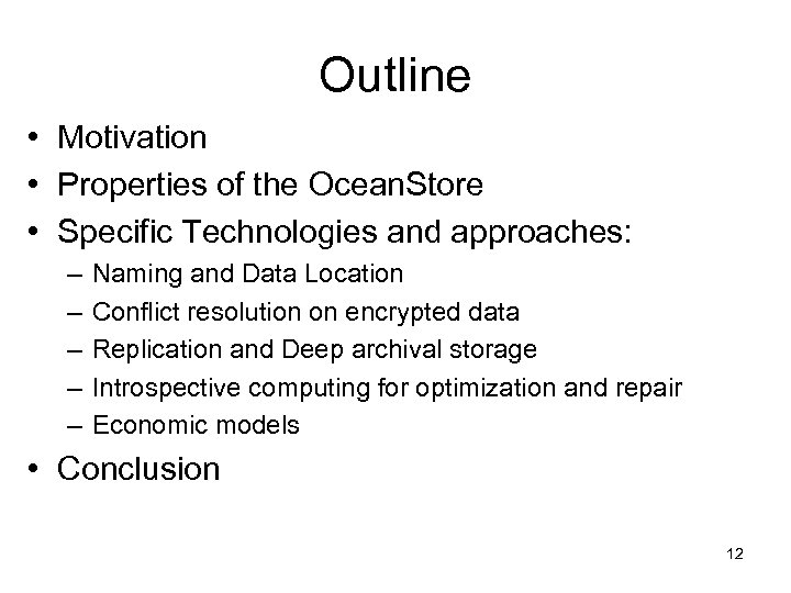 Outline • Motivation • Properties of the Ocean. Store • Specific Technologies and approaches: