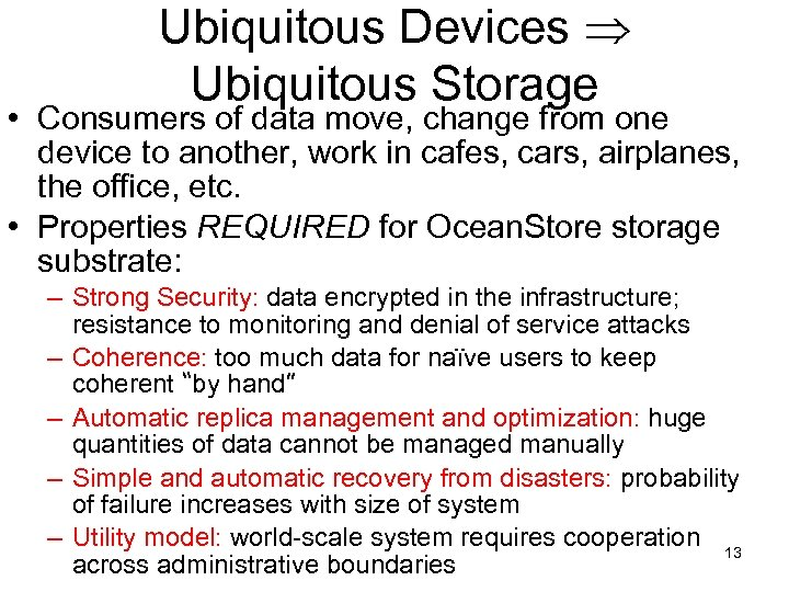 Ubiquitous Devices Ubiquitous Storage • Consumers of data move, change from one device to