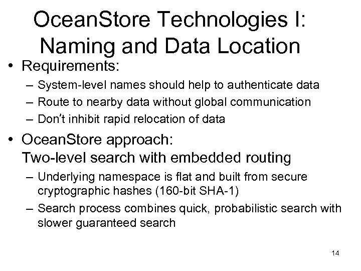 Ocean. Store Technologies I: Naming and Data Location • Requirements: – System-level names should