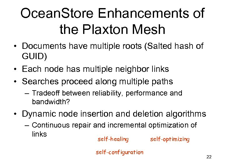 Ocean. Store Enhancements of the Plaxton Mesh • Documents have multiple roots (Salted hash