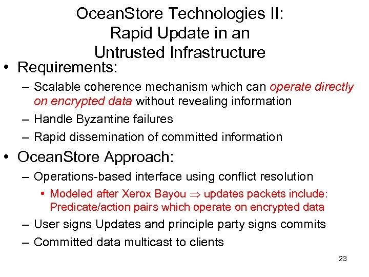 Ocean. Store Technologies II: Rapid Update in an Untrusted Infrastructure • Requirements: – Scalable