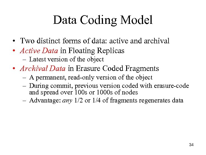 Data Coding Model • Two distinct forms of data: active and archival • Active