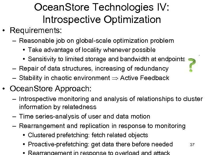 Ocean. Store Technologies IV: Introspective Optimization • Requirements: – Reasonable job on global-scale optimization