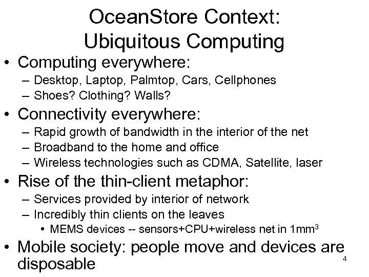 Ocean. Store Context: Ubiquitous Computing • Computing everywhere: – Desktop, Laptop, Palmtop, Cars, Cellphones