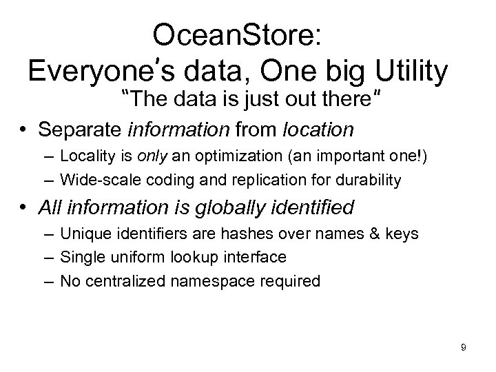"""Ocean. Store: Everyone's data, One big Utility """"The data is just out there"""" •"""