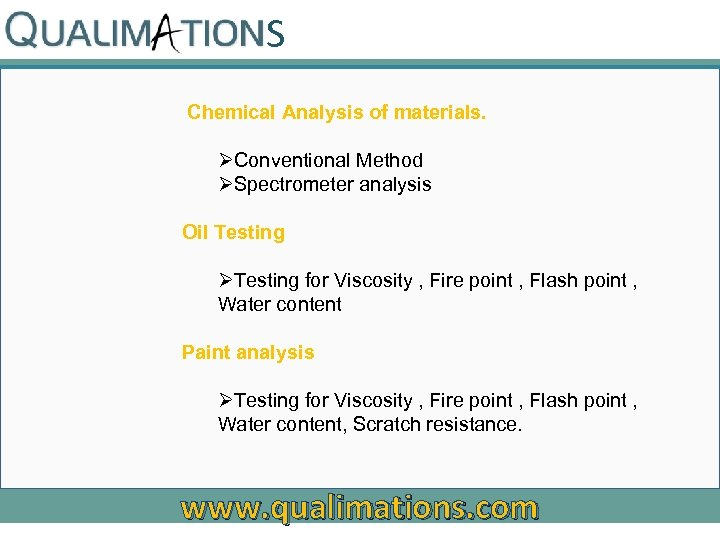 S Chemical Analysis of materials. ØConventional Method ØSpectrometer analysis Oil Testing ØTesting for Viscosity
