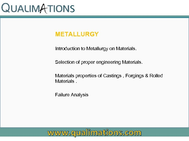 S METALLURGY Introduction to Metallurgy on Materials. Selection of proper engineering Materials properties of