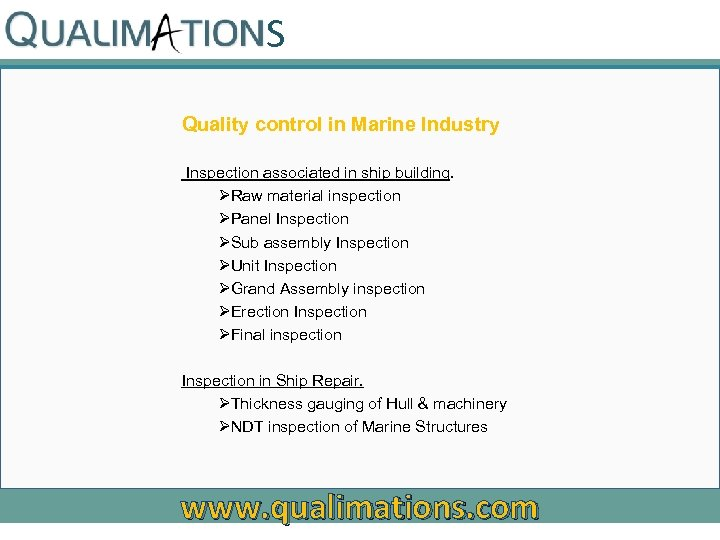 S Quality control in Marine Industry Inspection associated in ship building. ØRaw material inspection