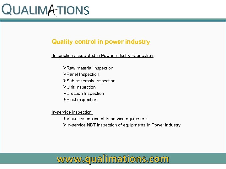 S Quality control in power industry Inspection associated in Power Industry Fabrication. ØRaw material
