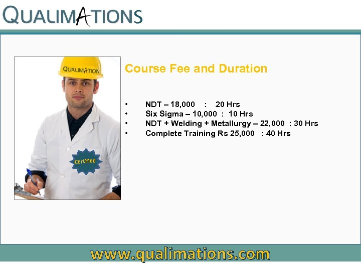 S Course Fee and Duration • • NDT – 18, 000 : 20 Hrs