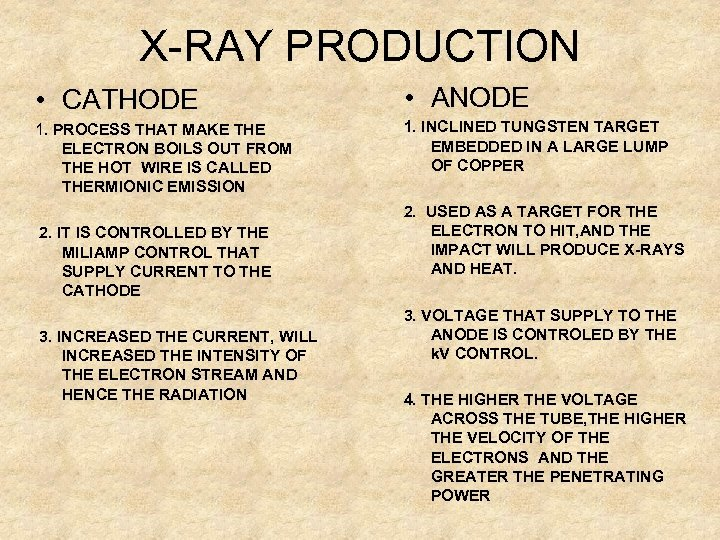 X-RAY PRODUCTION • CATHODE • ANODE 1. PROCESS THAT MAKE THE ELECTRON BOILS OUT