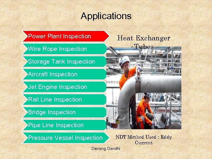 Applications Power Plant Inspection Heat Exchanger Tubes Wire Rope Inspection Storage Tank Inspection Aircraft