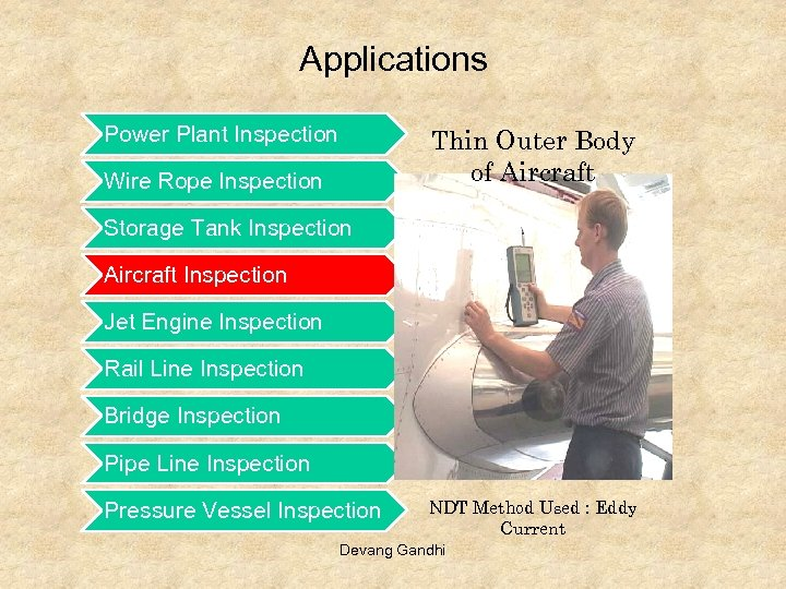 Applications Power Plant Inspection Thin Outer Body of Aircraft Wire Rope Inspection Storage Tank