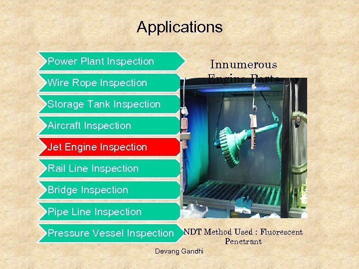 Applications Power Plant Inspection Innumerous Engine Parts Wire Rope Inspection Storage Tank Inspection Aircraft