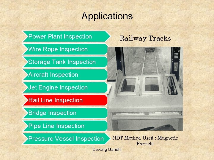 Applications Power Plant Inspection Railway Tracks Wire Rope Inspection Storage Tank Inspection Aircraft Inspection