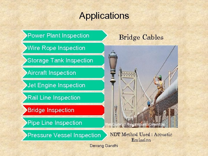 Applications Power Plant Inspection Bridge Cables Wire Rope Inspection Storage Tank Inspection Aircraft Inspection