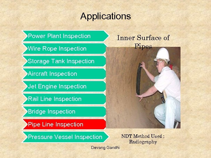 Applications Power Plant Inspection Inner Surface of Pipes Wire Rope Inspection Storage Tank Inspection