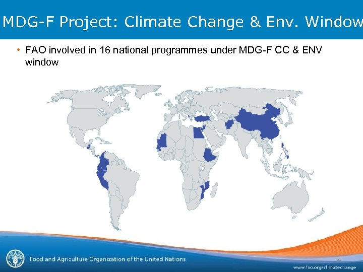 MDG-F Project: Climate Change & Env. Window • FAO involved in 16 national programmes