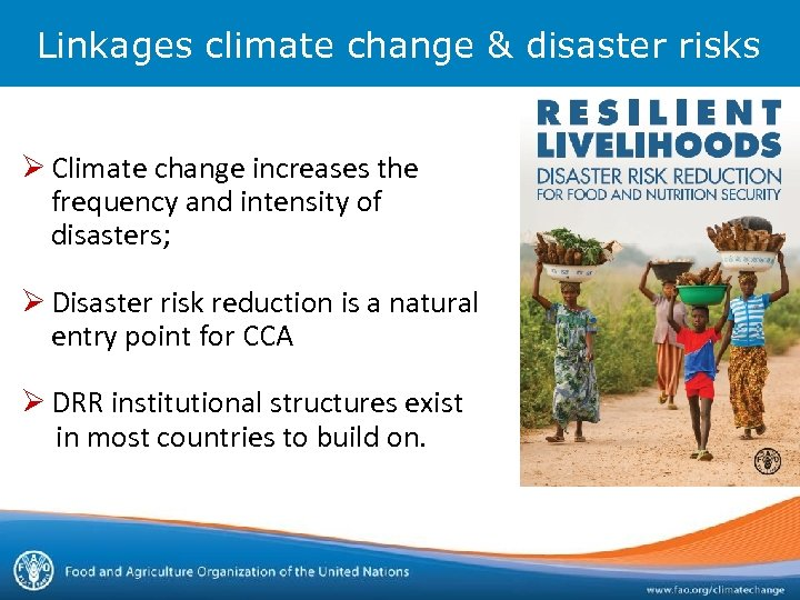 Linkages climate change & disaster risks Ø Climate change increases the frequency and intensity