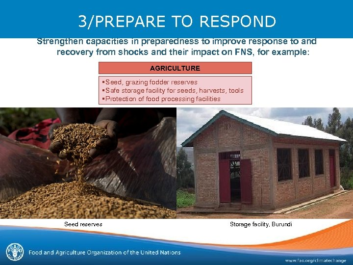 3/PREPARE TO RESPOND Strengthen capacities in preparedness to improve response to and recovery from