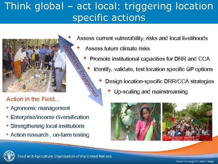 Think global – act local: triggering location specific actions • Assess current vulnerability, risks