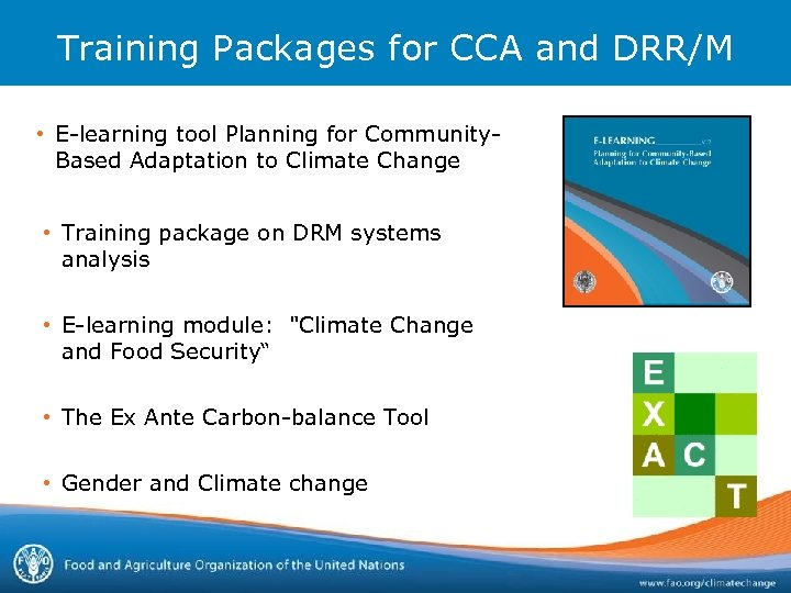 Training Packages for CCA and DRR/M • E-learning tool Planning for Community. Based Adaptation