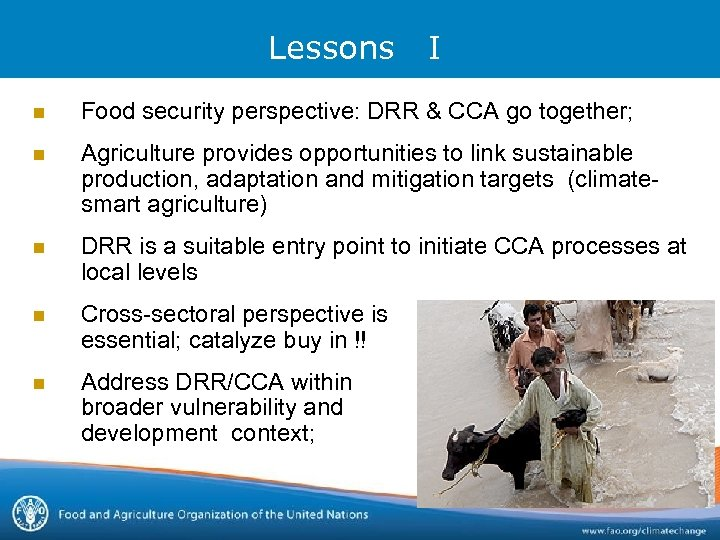 Lessons I n Food security perspective: DRR & CCA go together; n Agriculture provides