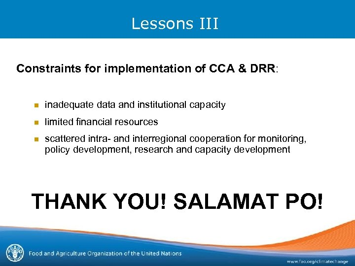 Lessons III Constraints for implementation of CCA & DRR: n inadequate data and institutional