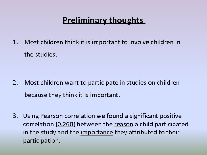 Preliminary thoughts 1. Most children think it is important to involve children in the
