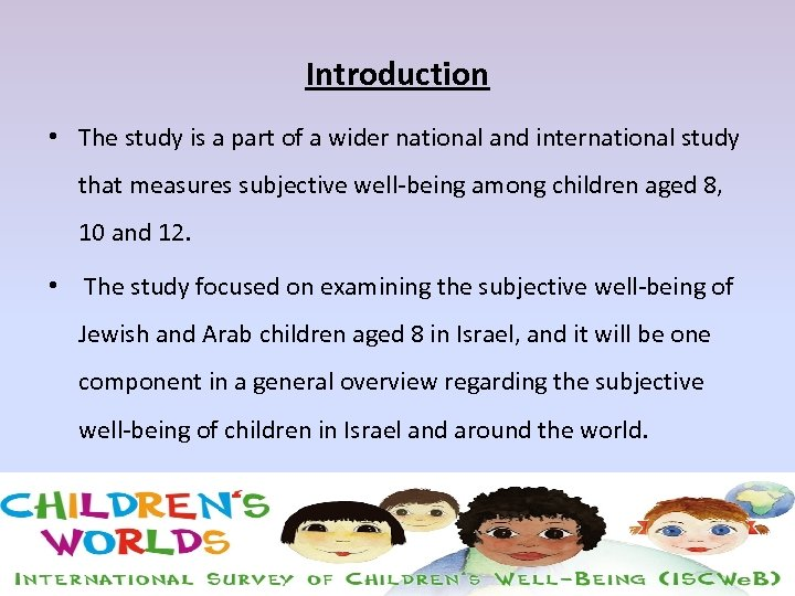 Introduction • The study is a part of a wider national and international study