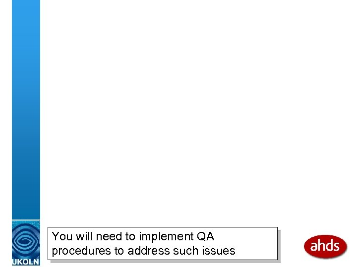 You will need to implement QA procedures to address such issues