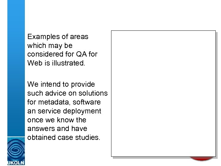 Examples of areas which may be considered for QA for Web is illustrated. We