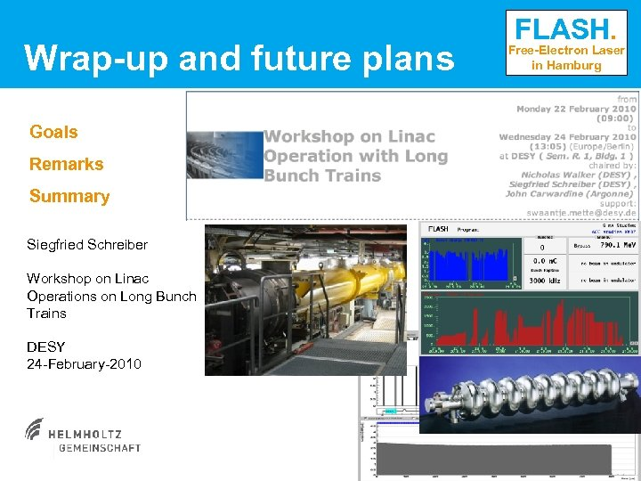 Wrap-up and future plans Goals Remarks Summary Siegfried Schreiber Workshop on Linac Operations on