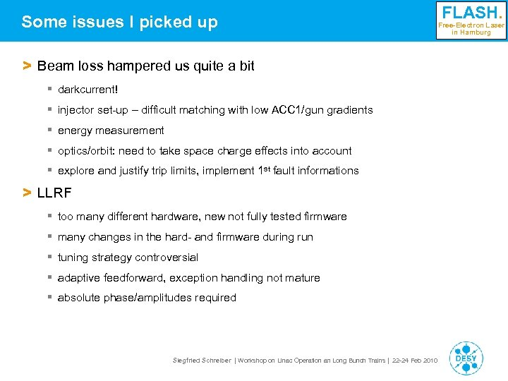 Some issues I picked up > Beam loss hampered us quite a bit §