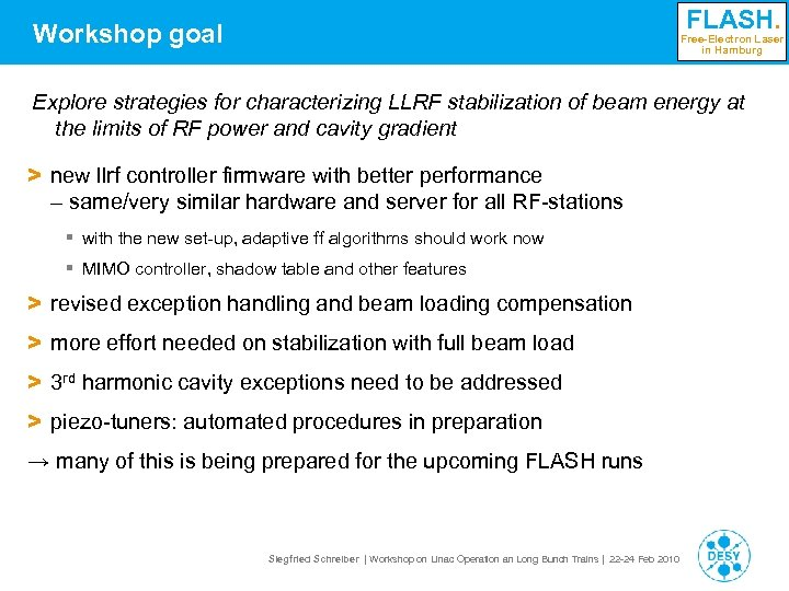 FLASH. Workshop goal Free-Electron Laser in Hamburg Explore strategies for characterizing LLRF stabilization of