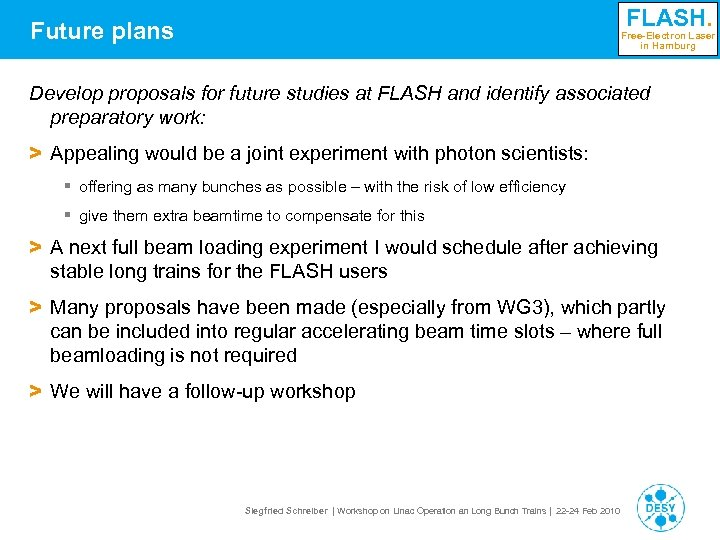FLASH. Future plans Free-Electron Laser in Hamburg Develop proposals for future studies at FLASH
