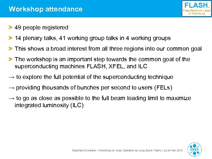 Workshop attendance FLASH. Free-Electron Laser in Hamburg > 49 people registered > 14 plenary
