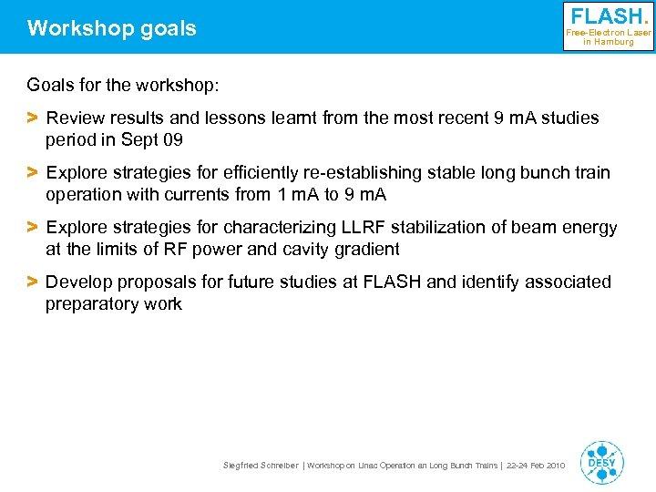 FLASH. Workshop goals Free-Electron Laser in Hamburg Goals for the workshop: > Review results