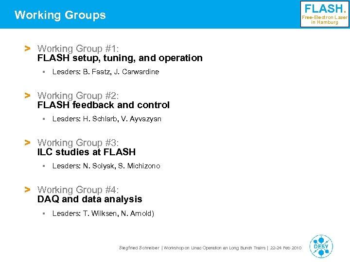 FLASH. Working Groups Free-Electron Laser in Hamburg > Working Group #1: FLASH setup, tuning,