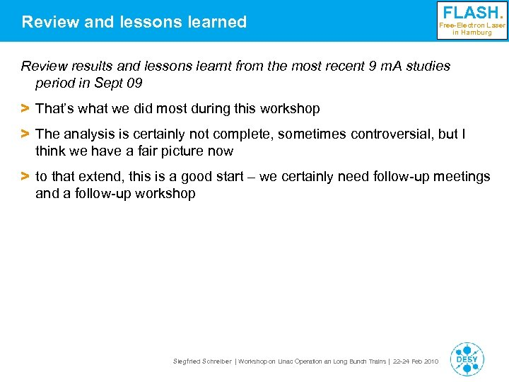 Review and lessons learned FLASH. Free-Electron Laser in Hamburg Review results and lessons learnt