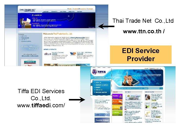Thai Trade Net Co. , Ltd www. ttn. co. th / EDI Service Provider