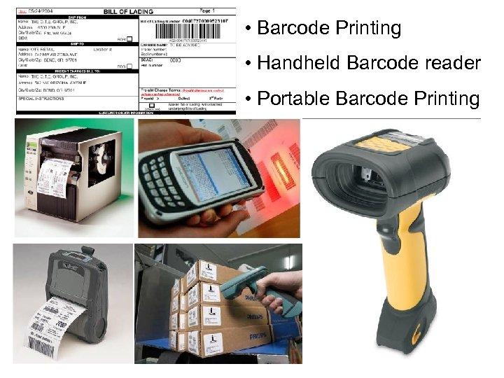• Barcode Printing • Handheld Barcode reader • Portable Barcode Printing 33