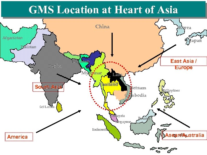 GMS Location at Heart of Asia China Korea Afganistan Japan Pakistan India Myanmar South