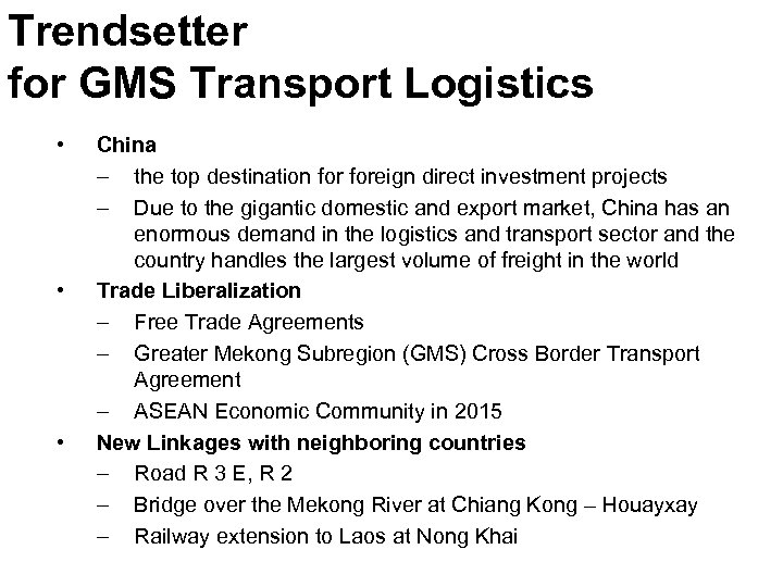 Trendsetter for GMS Transport Logistics • • • China – the top destination foreign