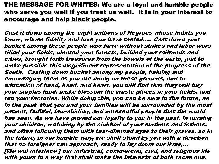 THE MESSAGE FOR WHITES: We are a loyal and humble people who serve you