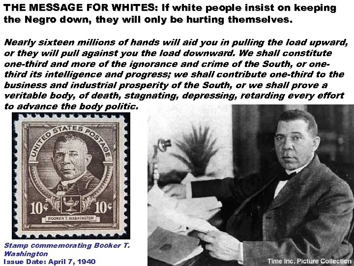 THE MESSAGE FOR WHITES: If white people insist on keeping the Negro down, they