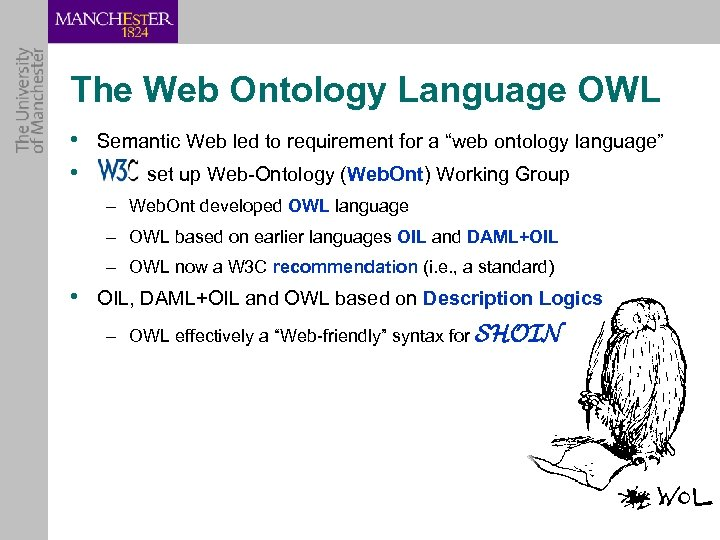 """The Web Ontology Language OWL • Semantic Web led to requirement for a """"web"""